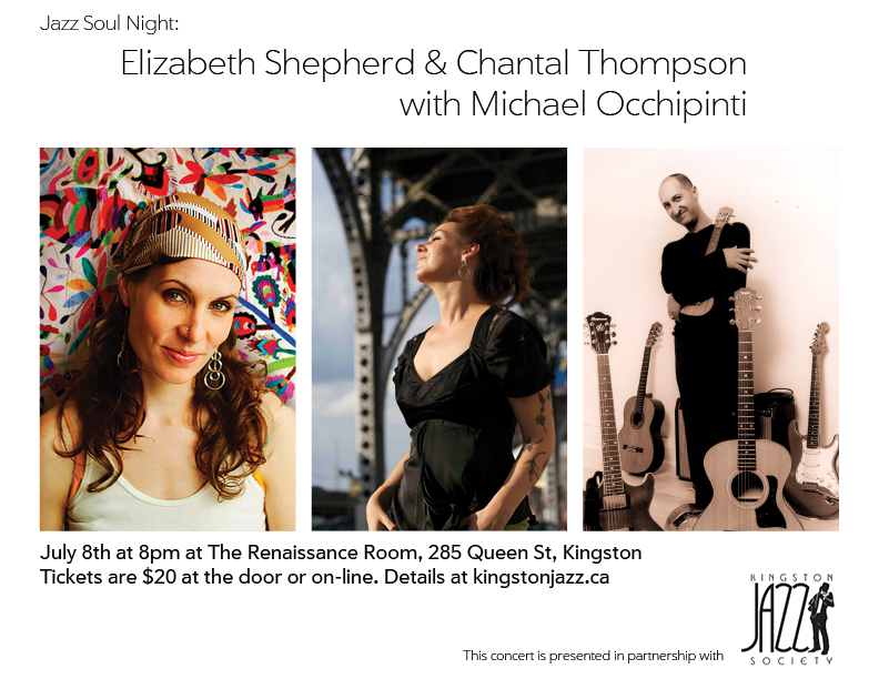 July 8 8pm: Jazz Soul Night featuring Elizabeth Shepherd & Chantal Thompson with Michael Occhipinti